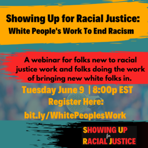 A flyer for the Showing Up For Racial Justice Webinar