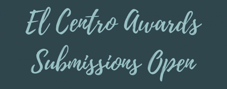 """Blue script font that reads """"El Centro Awards Submissions Open"""""""