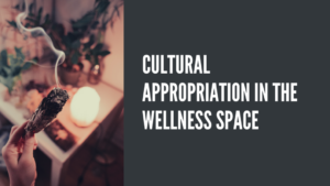 Cultural Appropriation in Wellness Spaces