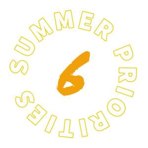 Summer priority 6